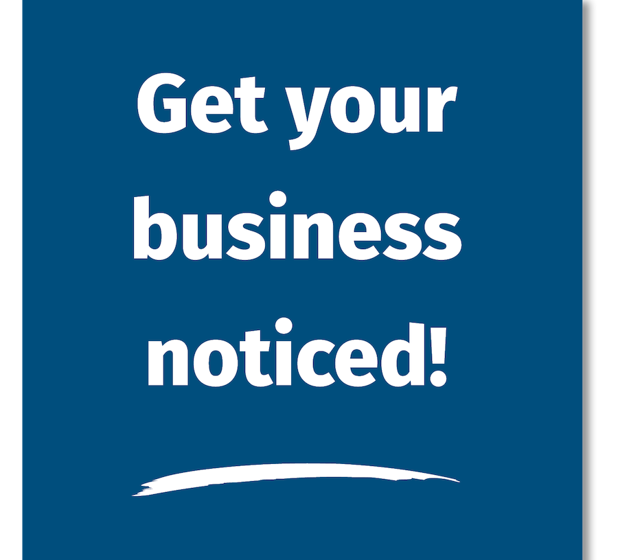 get your business noticed